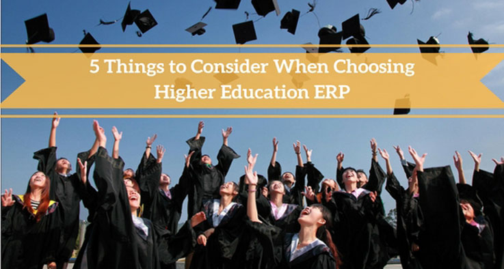 5 Things to Consider When Choosing Higher Education ERP