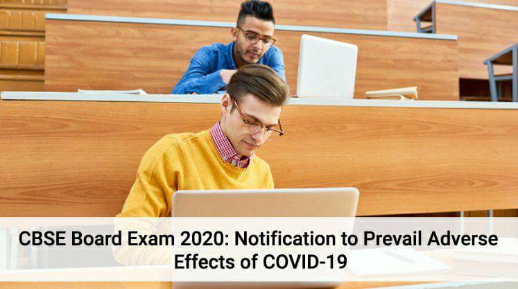 CBSE Board Exam 2020: Notification to Prevail Adverse Effects of COVID-19