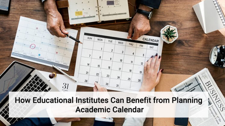 How Educational Institutes Can Benefit from Planning Academic Calendar
