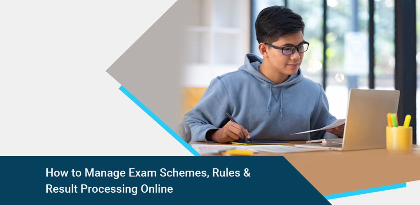 How to Manage Exam Schemes, Rules & Result Processing Online