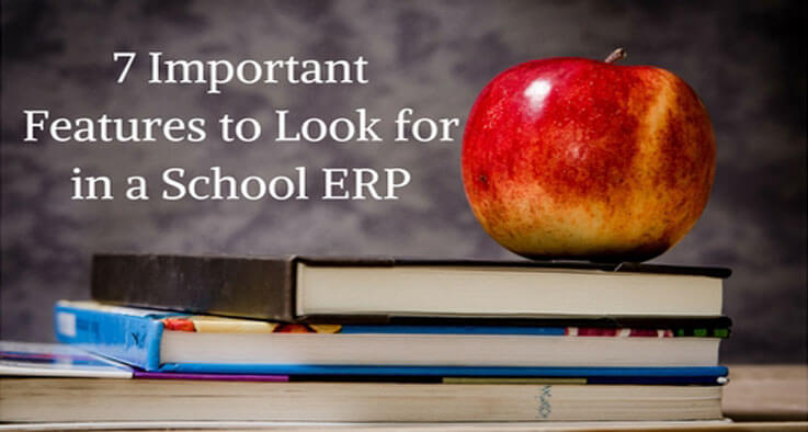 7 Important Features to Look for in a School ERP