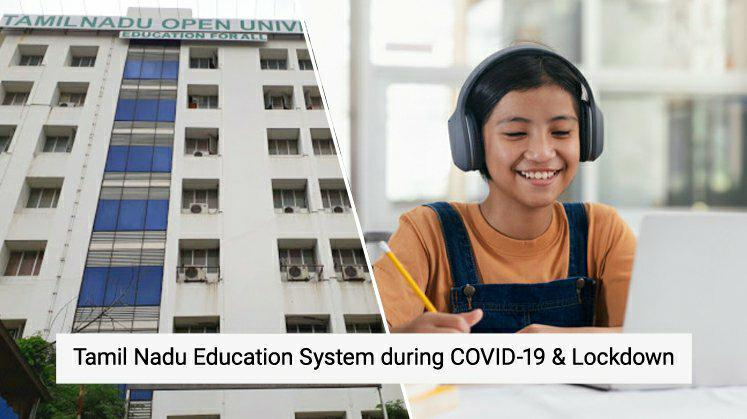 Tamil Nadu Education System During COVID-19 & Lockdown