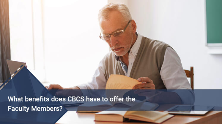 What benefits does CBCS have to offer the Faculty Members