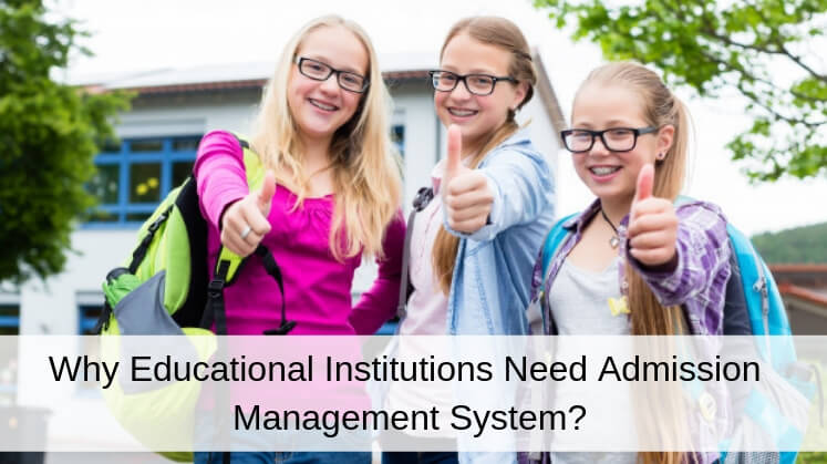 Why Educational Institutions Need Admission Management System?