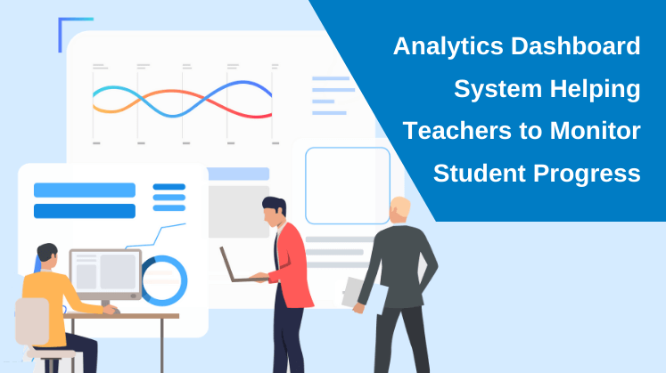 Analytics Dashboard System Helping Teachers To Monitor Student Progress
