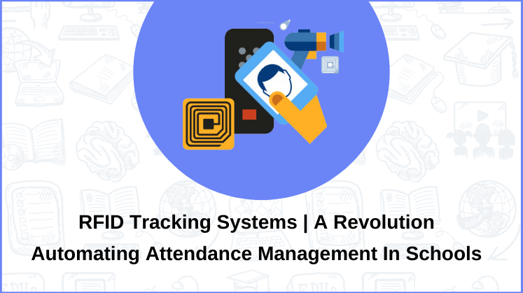 RFID tracking systems | A Revolution Automating Attendance Management in Schools