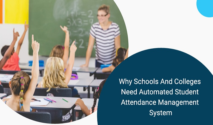 Why Schools And Colleges Need Automated Student Attendance Management System?