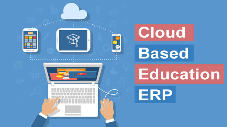 Cloud Based Education ERP - A Cost effective Solution for Higher Education