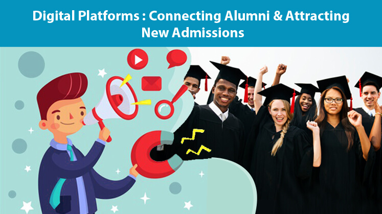 Digital Platforms: Connecting Alumni & Attracting New Admissions