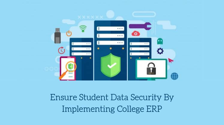 Ensure Student Data Security by Implementing College ERP