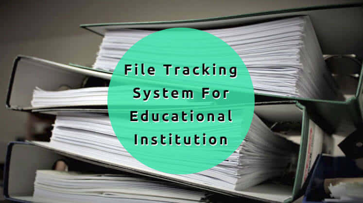 Why Do You Need A Powerful File Tracking System For Your Organization?