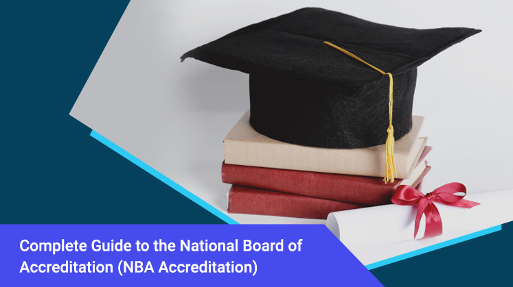 Complete Guide to the National Board of Accreditation (NBA Accreditation)
