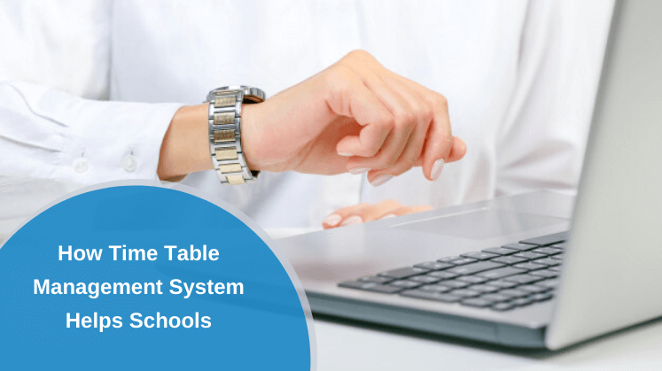 How Time Table Management System Helps Schools