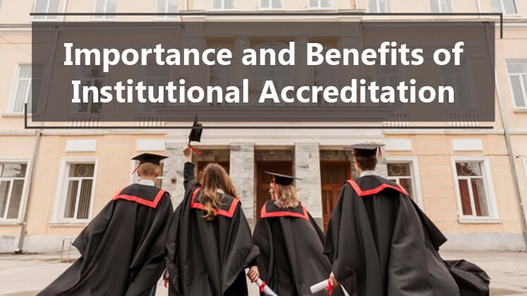 Importance and Benefits of Institutional Accreditation