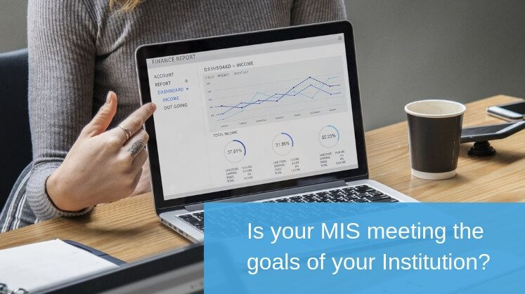 Is your MIS meeting the goals of your Institution?