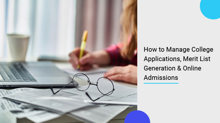 How to Manage College Applications, Merit List Generation & Online Admissions