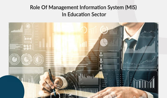Role of Management Information System (MIS) in Education Sector