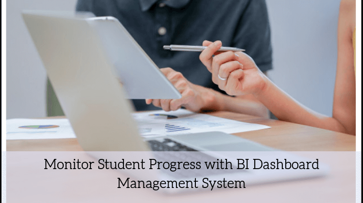 Monitor Student Progress with BI Dashboard Management System