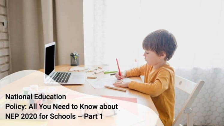 National Education Policy: All You Need to Know about NEP 2020 for Schools – Part 1