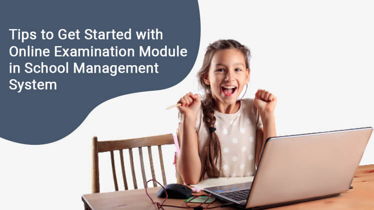 Tips to Get Started with Online Examination Module in School Management System