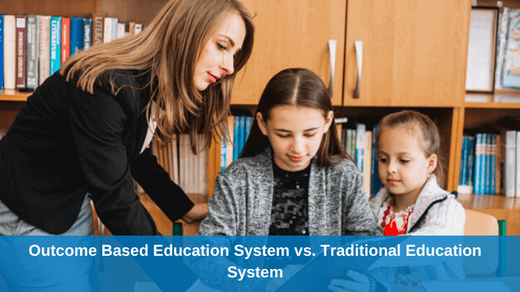 Outcome Based Education System vs. Traditional Education System