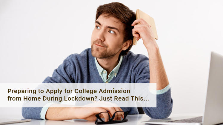 Preparing to apply for college admission from home during Lockdown? Just read this…