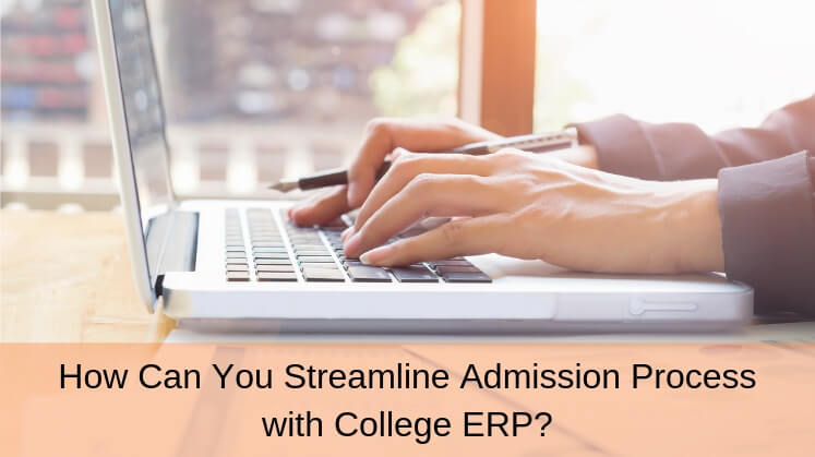 How Can You Streamline Admission Process with College ERP?