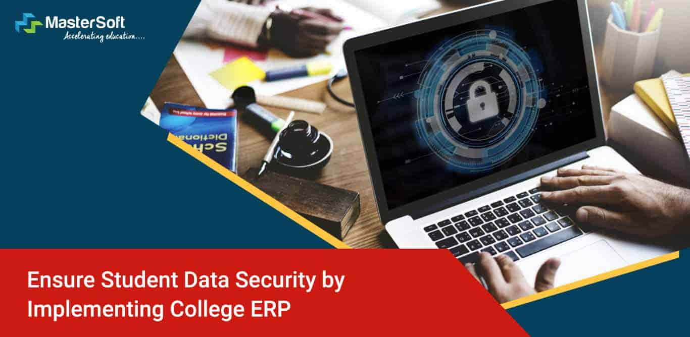 Why Student Data Security Is The Biggest Concern for Educational Institutions?