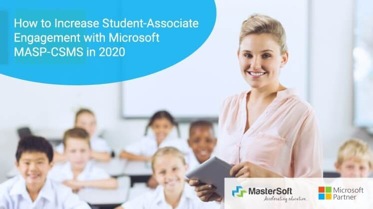 How to Increase Student-Associate Engagement with Microsoft MASP-CSMS in 2020