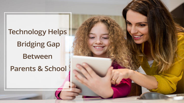 How Technology Helps Bridging Gap Between Parents and School?