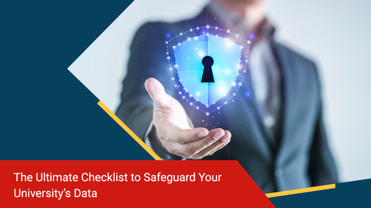 The Ultimate Checklist to Safeguard Your University's Data