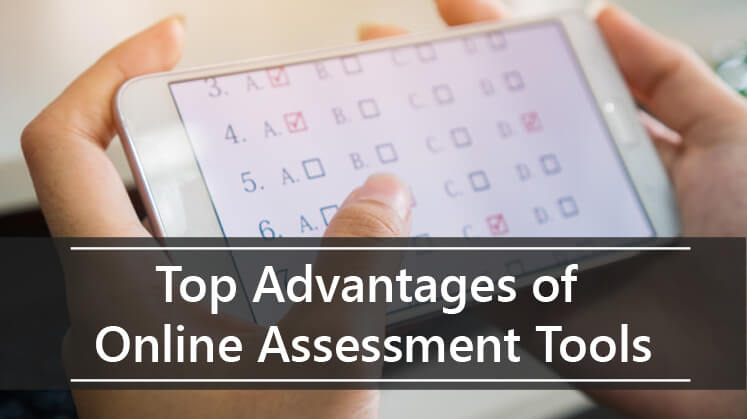 Top Advantages of Online Assessment Tools