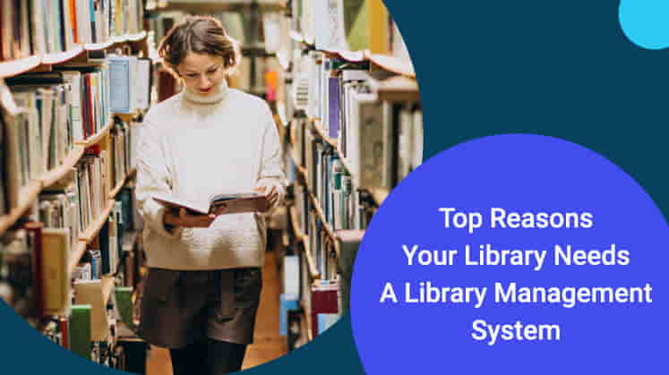 Top Reasons Your Library Needs A Library Management System
