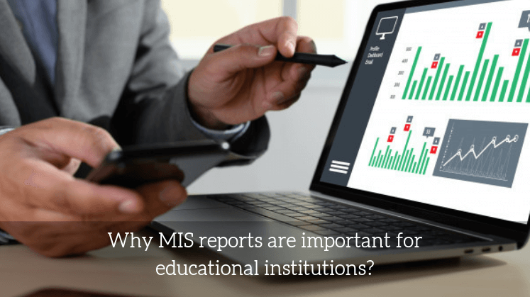 Why MIS reports are important for educational institutions?