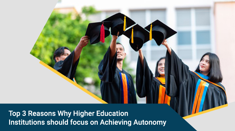Top 3 Reasons Why Higher Education Institutions should focus on Achieving Autonomy