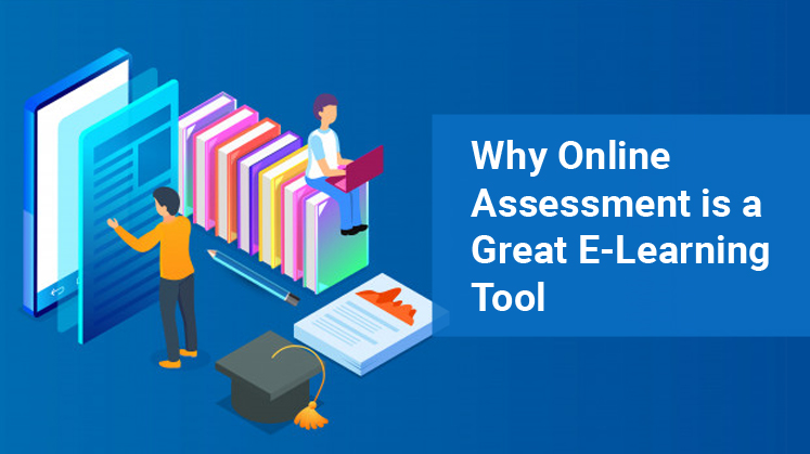 Why Online Assessment is a Great E-Learning Tool